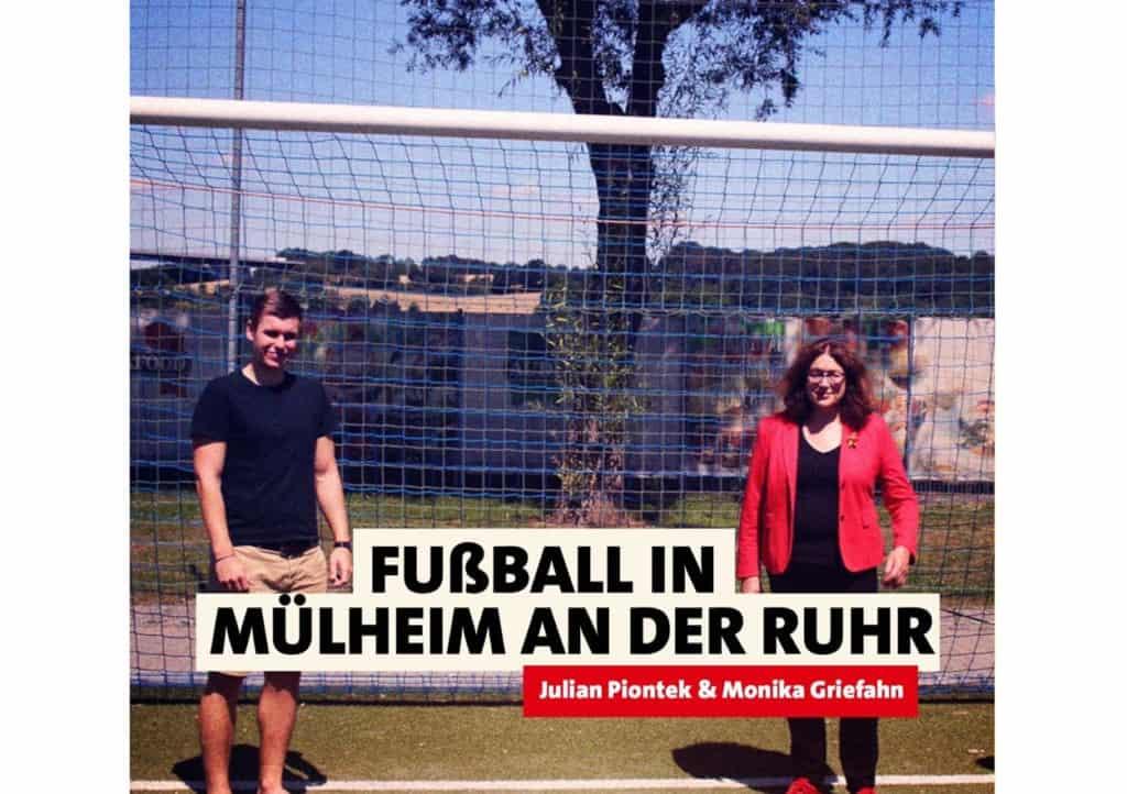 Fußball in Mülheim an der Ruhr | Monika Griefahn & Julian Piontek