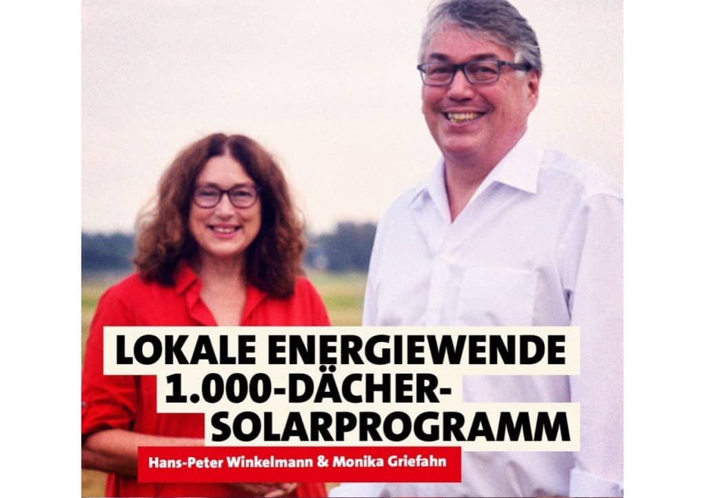 Lokale Energiewende. 1000-Dächer-Solarprogramm | Hans-Peter Winkelmann & Monika Griefahn